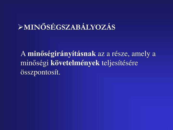 MINŐSÉGSZABÁLYOZÁS