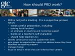 how should prd work