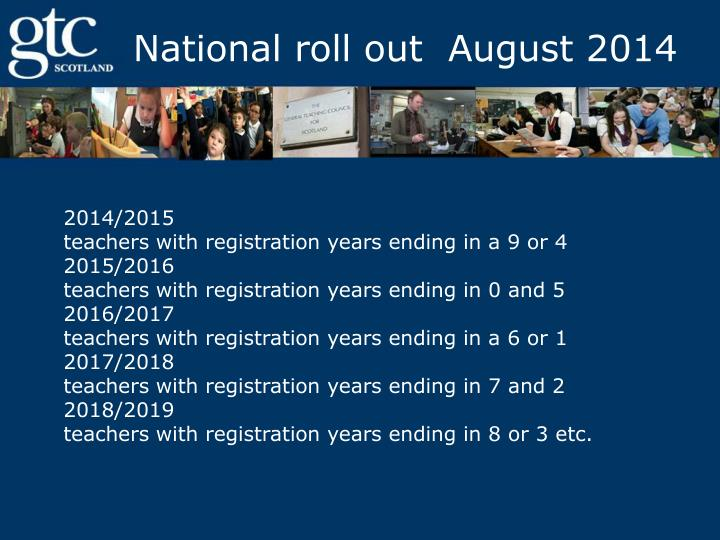 National roll out  August 2014