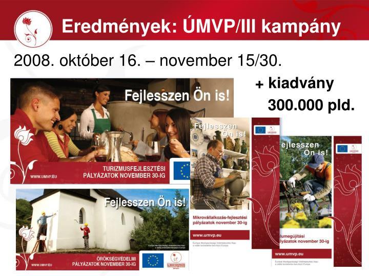 Eredmények: ÚMVP/III kampány