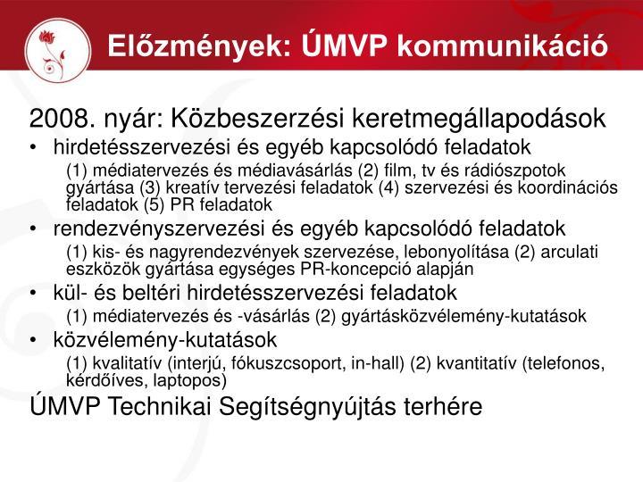 Előzmények: ÚMVP kommunikáció