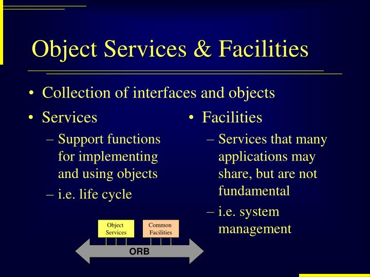 Object Services & Facilities