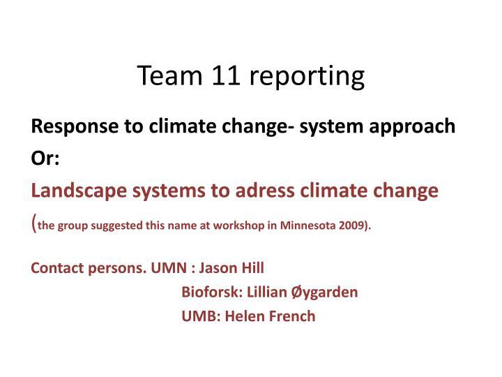 Team 11 reporting
