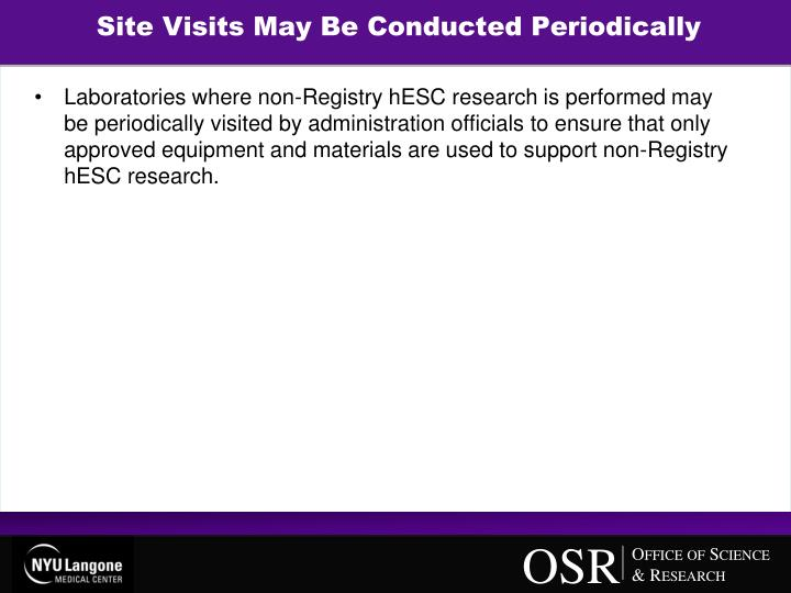 Site Visits May Be Conducted Periodically