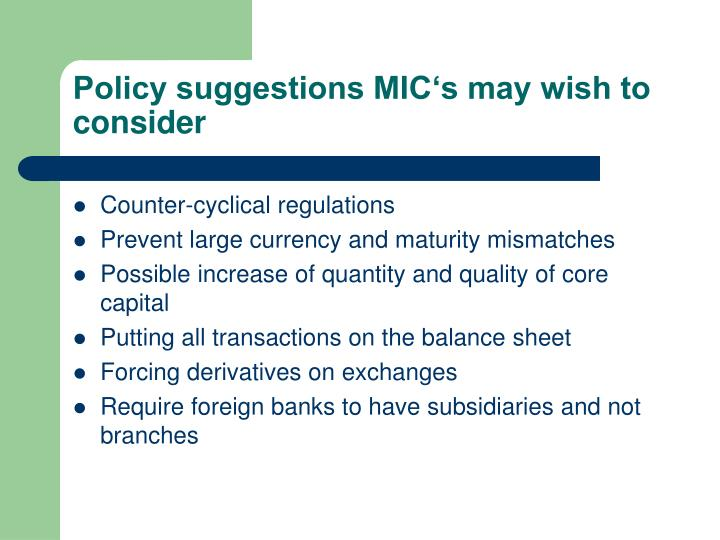 Policy suggestions MIC's may wish to consider