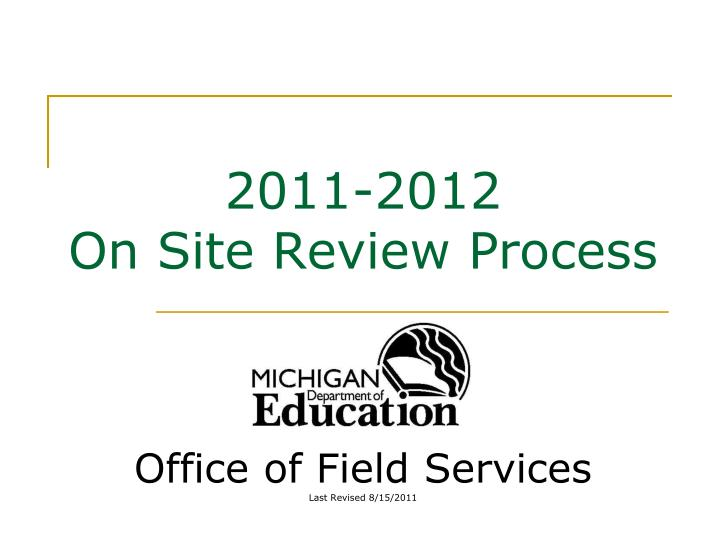 2011 2012 on site review process