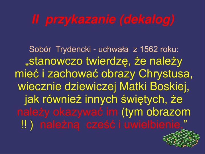 Sobór  Trydencki - uchwała  z 1562 roku: