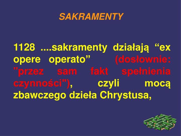 """1128 ....sakramenty działają """"ex opere operato"""""""