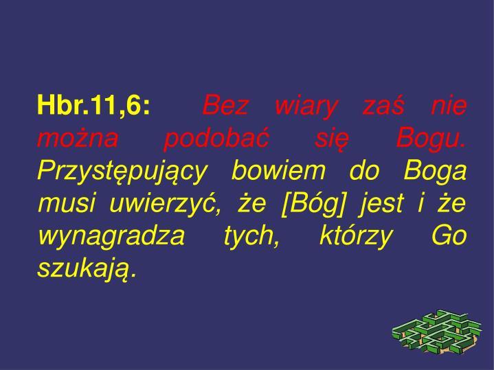 Hbr.11,6: