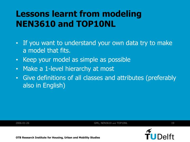 Lessons learnt from modeling NEN3610 and TOP10NL