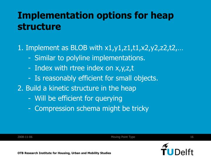 Implementation options for heap structure