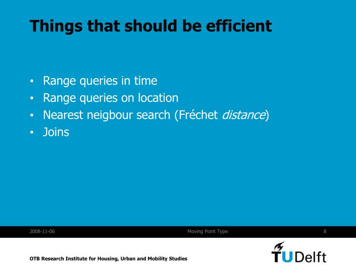 Things that should be efficient