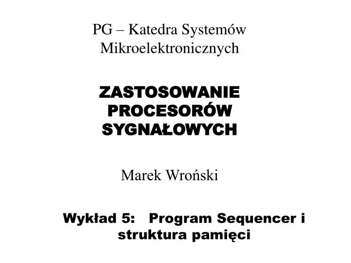 wyk ad 5 program sequencer i struktura pami ci