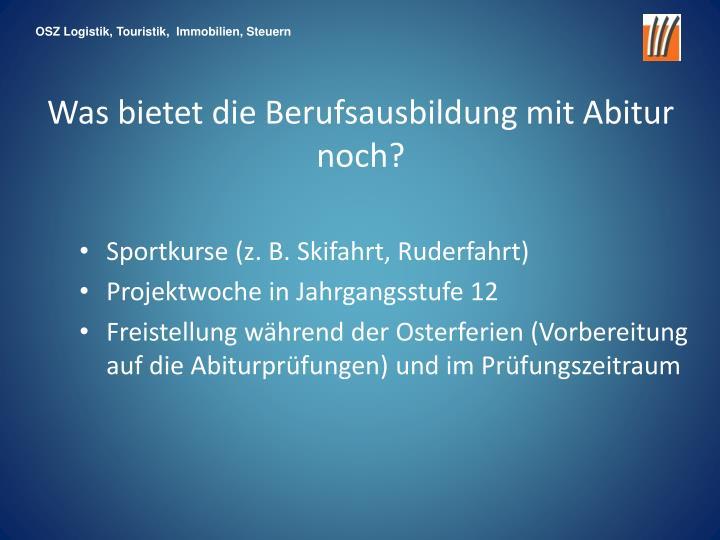 Sportkurse (z. B. Skifahrt, Ruderfahrt)