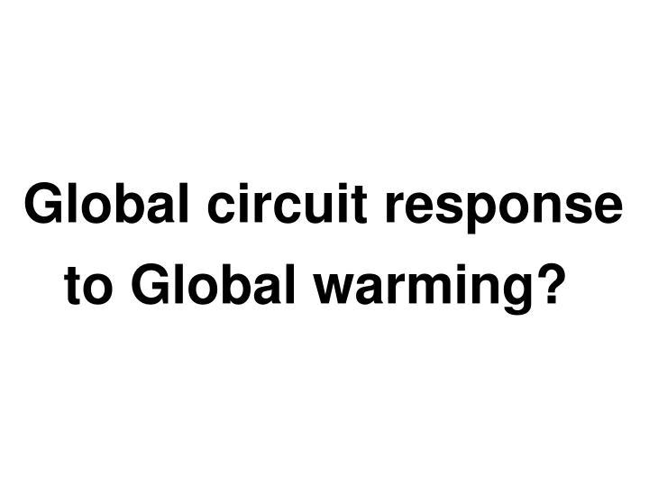 Global circuit response