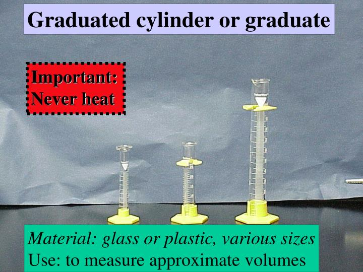 Graduated cylinder or graduate
