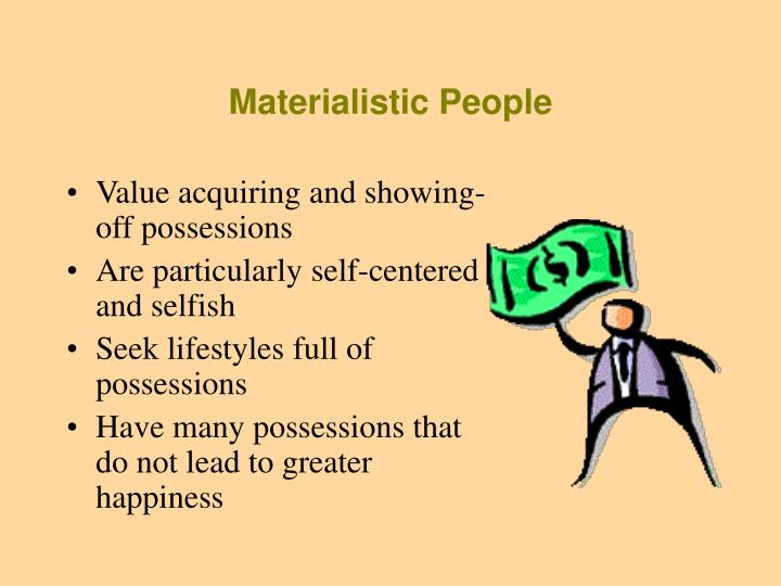 Materialistic People