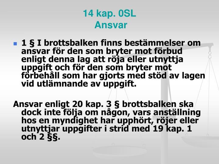 14 kap. 0SL