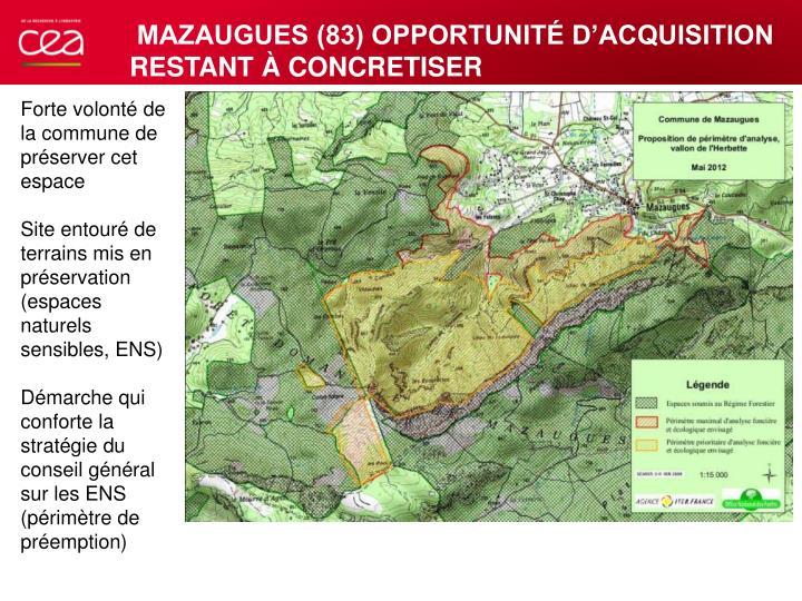 MAZAUGUES (83) OPPORTUNITÉ D'ACQUISITION RESTANT À CONCRETISER