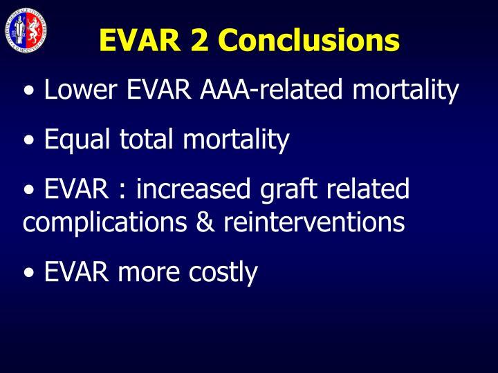 EVAR 2 Conclusions