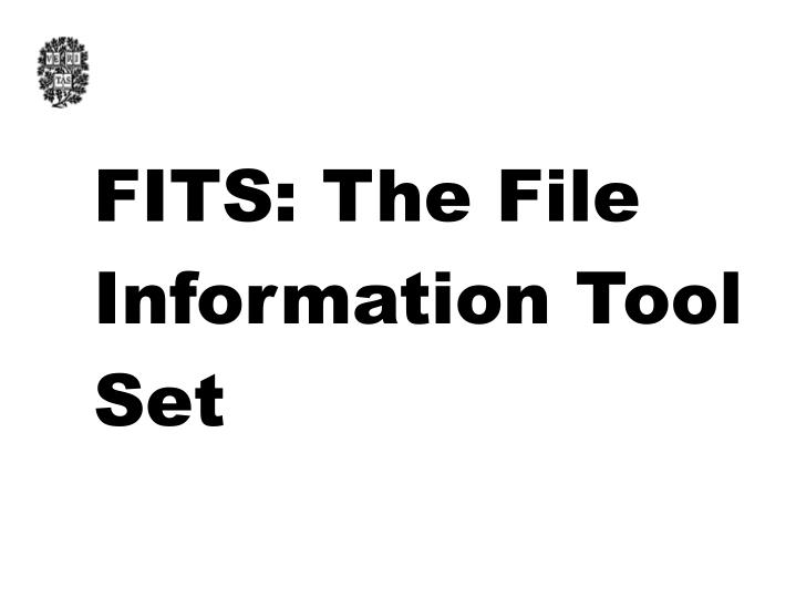 FITS: The File Information Tool Set