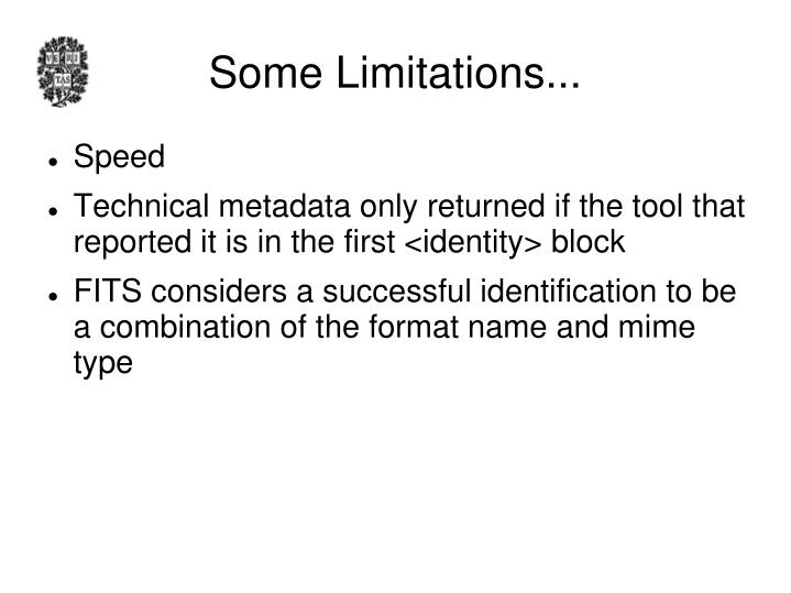 Some Limitations...