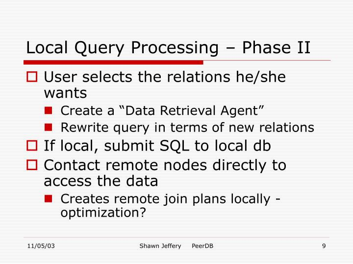 Local Query Processing – Phase II