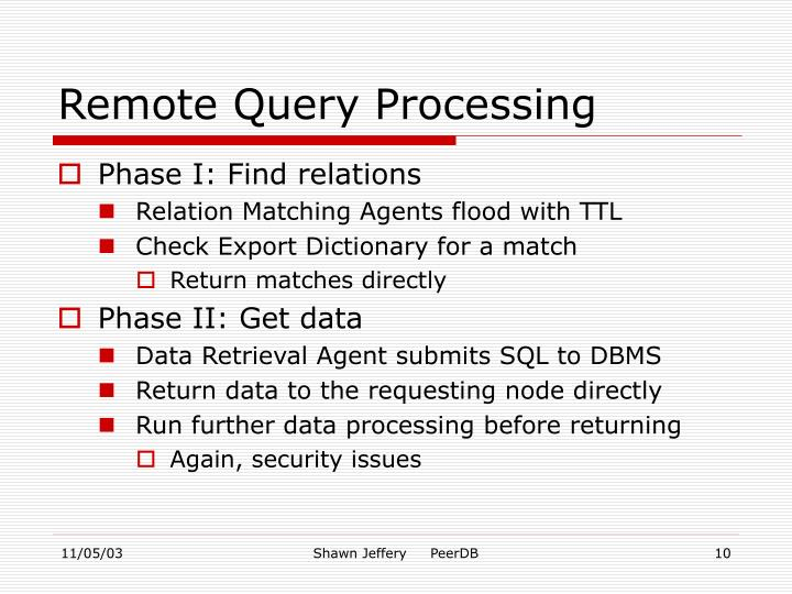Remote Query Processing