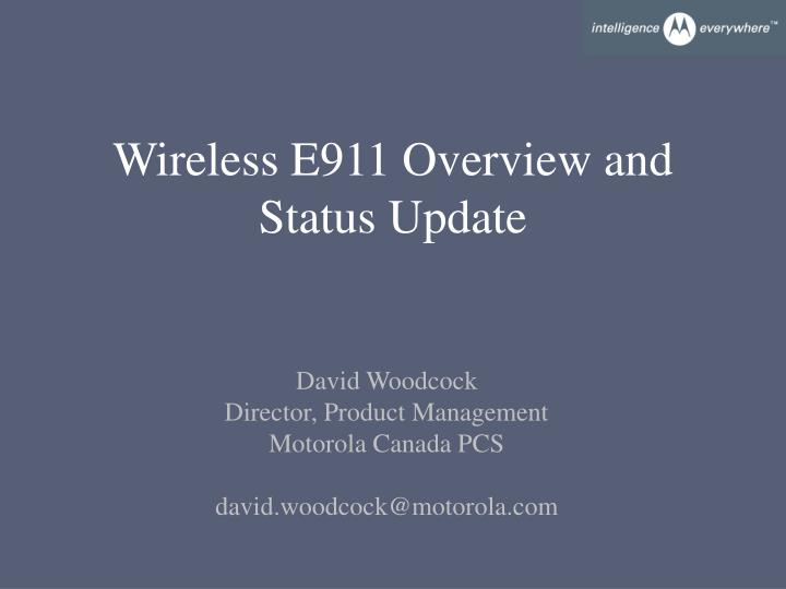 wireless e911 overview and status update