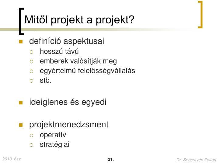 Mitől projekt a projekt?