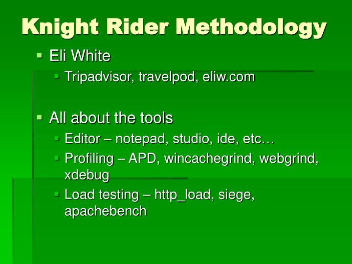 Knight Rider Methodology