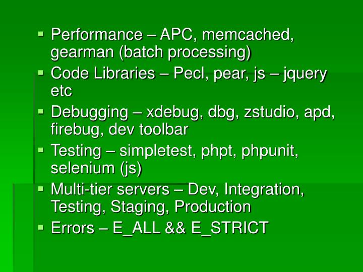Performance – APC, memcached, gearman (batch processing)