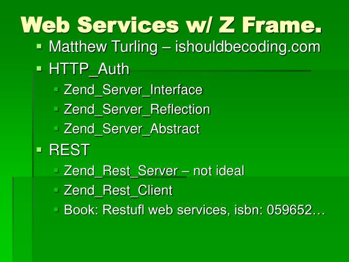 Web Services w/ Z Frame.