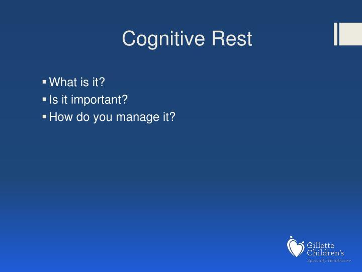Cognitive Rest