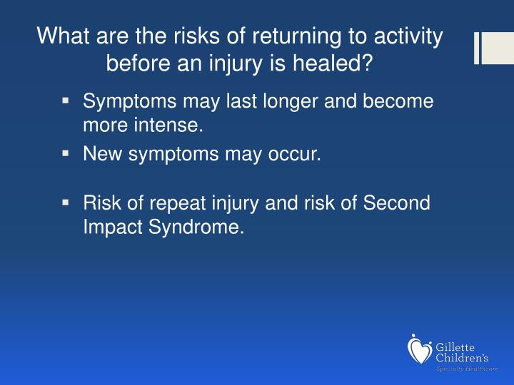 What are the risks of returning to activity before an injury is healed?