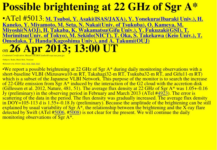 Possible brightening at 22 GHz of Sgr A*