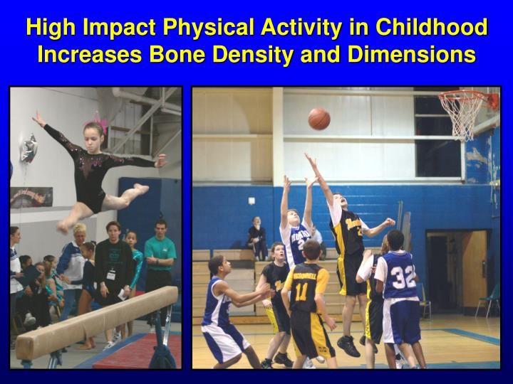 High Impact Physical Activity in Childhood