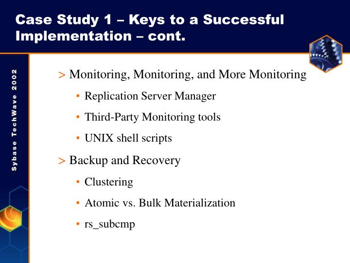 Case Study 1 – Keys to a Successful Implementation – cont.