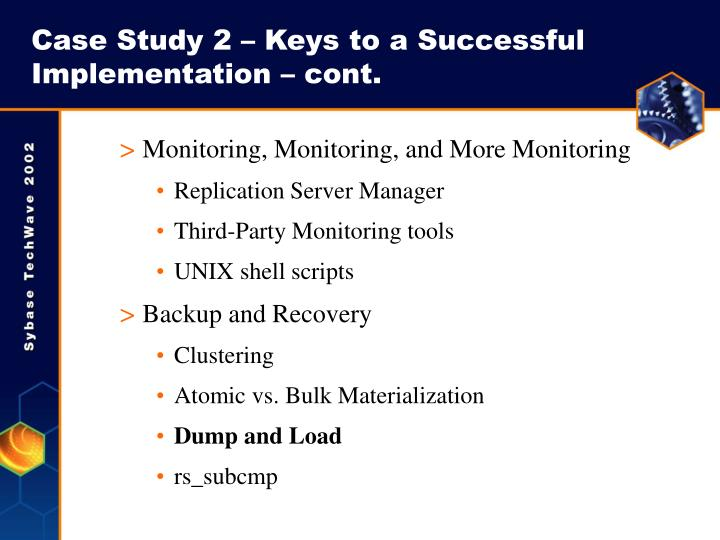 Case Study 2 – Keys to a Successful Implementation – cont.