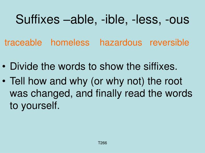 Suffixes –able, -ible, -less, -ous