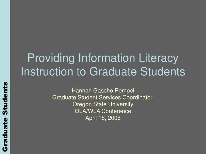 Providing information literacy instruction to graduate students