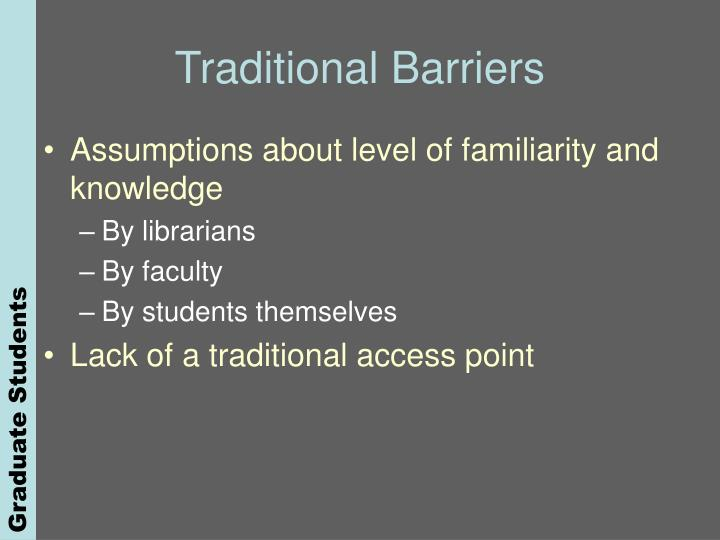 Traditional Barriers