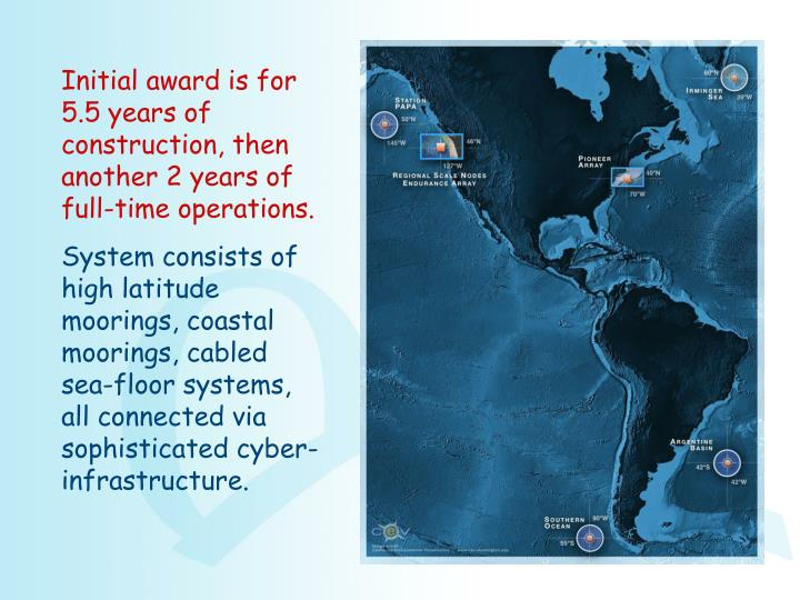 Initial award is for 5.5 years of construction, then another 2 years of full-time operations.