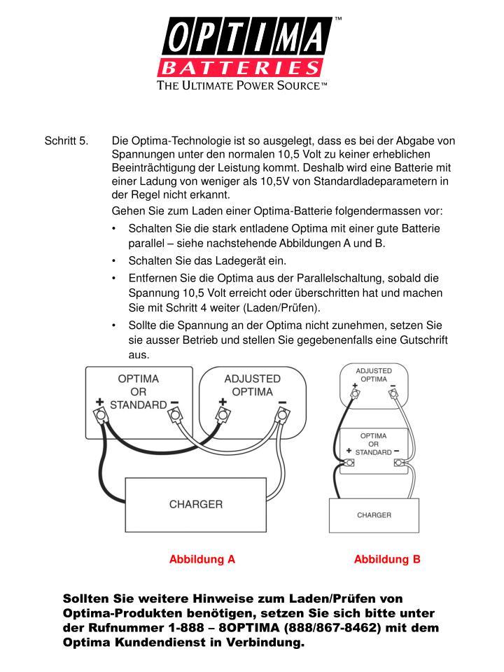 Schritt 5.Die Optima-Technologie ist so ausgelegt, dass es bei der Abgabe von Spannungen unter den normalen 10,5 Volt zu keiner erheblichen Beeinträchtigung der Leistung kommt. Deshalb wird eine Batterie mit einer Ladung von weniger als 10,5V von Standardladeparametern in der Regel nicht erkannt.