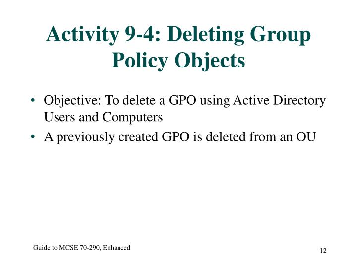 Activity 9-4: Deleting Group Policy Objects