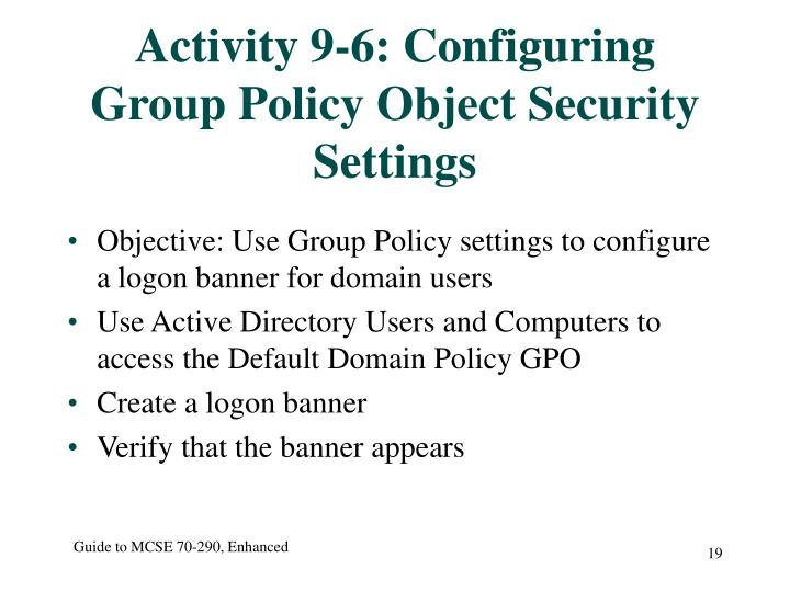 Activity 9-6: Configuring Group Policy Object Security Settings