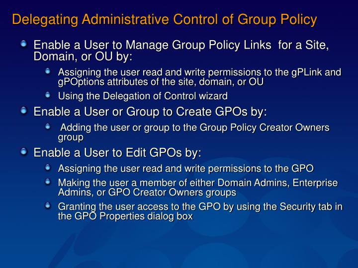 Delegating Administrative Control of Group Policy
