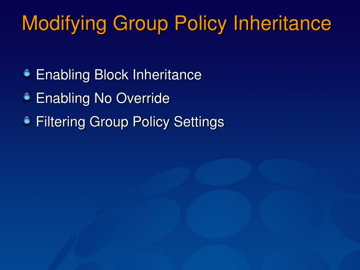 Modifying Group Policy Inheritance