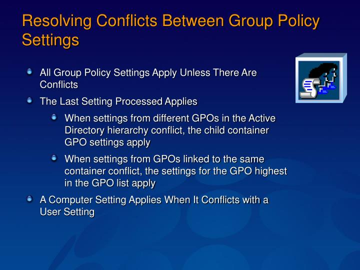 Resolving Conflicts Between Group Policy Settings