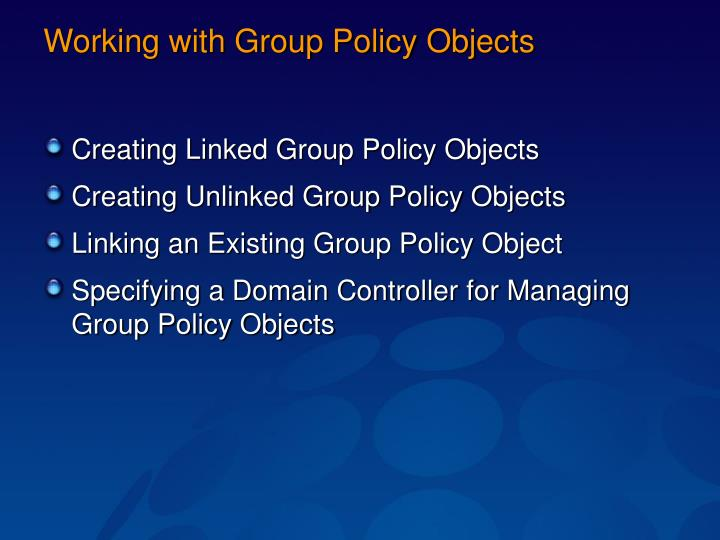 Working with Group Policy Objects